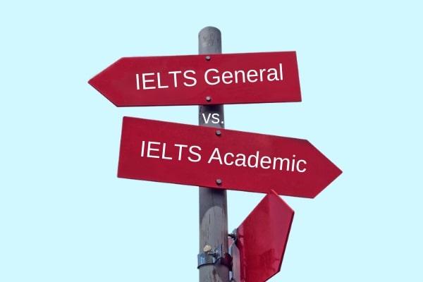 IELTS có 2 loại và General và Academic